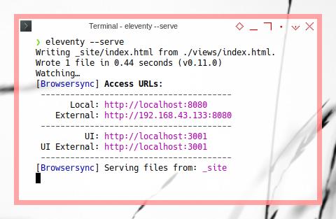11ty: eleventy –serve, with browsersync